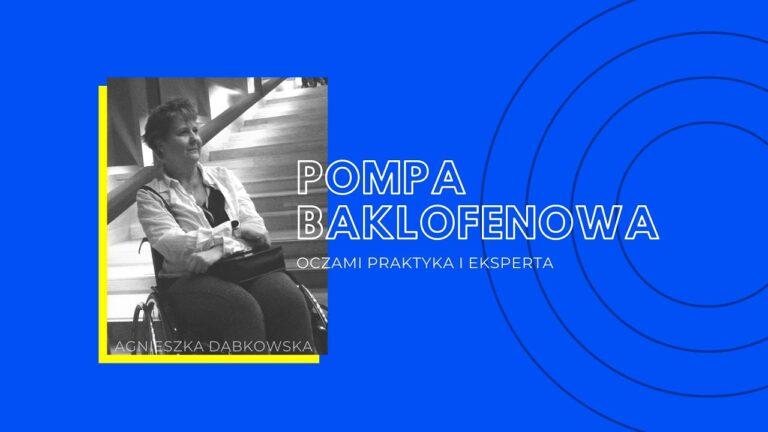 Pompa baklofenowa – rozmowa z Agnieszką Dąbkowską, ekspertką w dziedzinie pomp baklofenowych